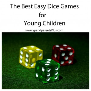 Best Dice Games for Young Children  www.grandparentsplus.com
