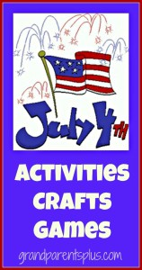 4th of July Activities Crafts Games www.grandparentsplus.com