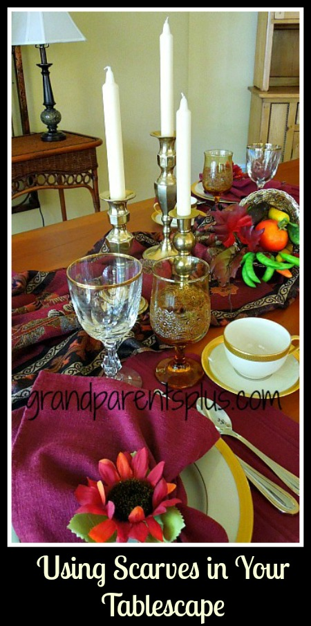 Using scarves in your Tablescape    grandparentsplus.com