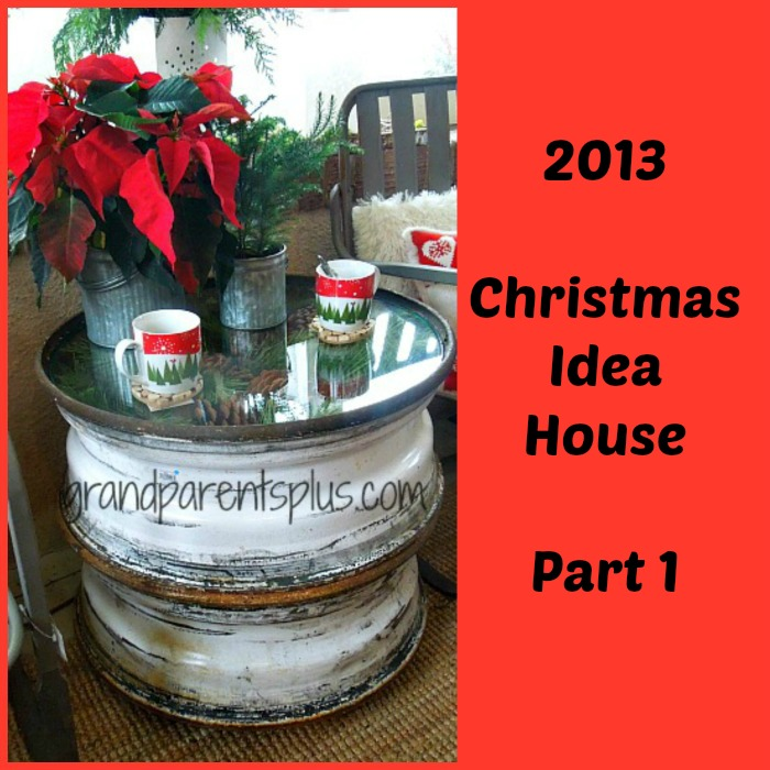 2013 Christmas Idea House Part 1 grandparentsplus.com