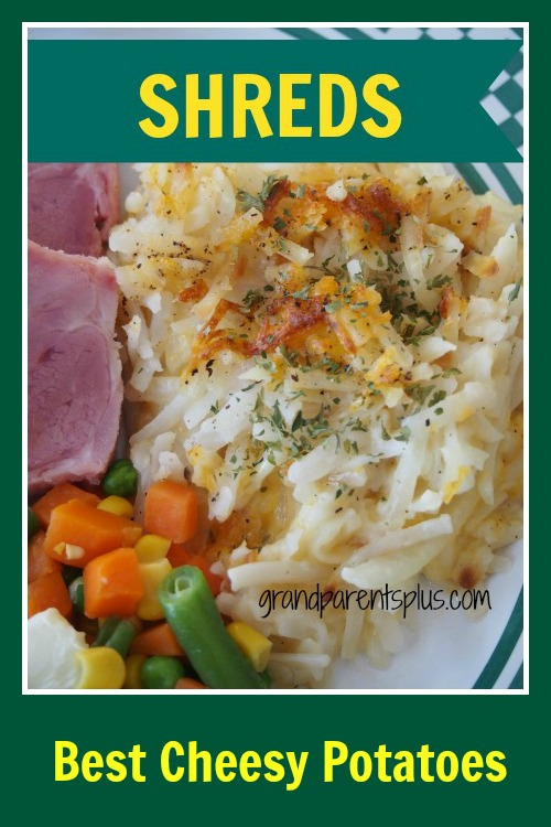 Ham and Shreds 004p1a Easy Cheesy Potatoes   Shreds