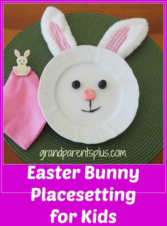 Easter Bunny Placesetting for Kids   grandparentsplus.com