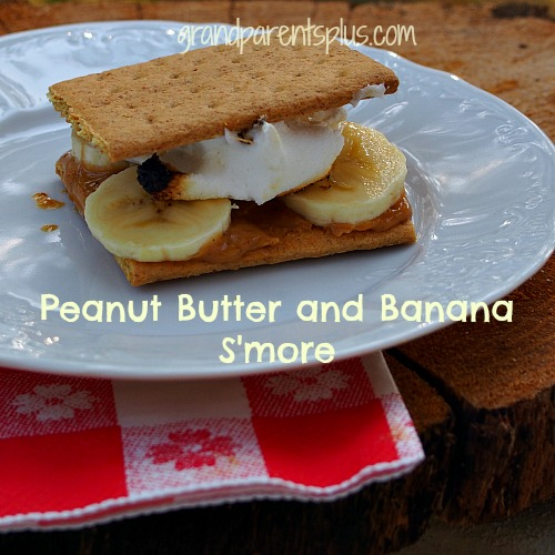 Peanut Butter and Banana S'more   grandparentsplus.com