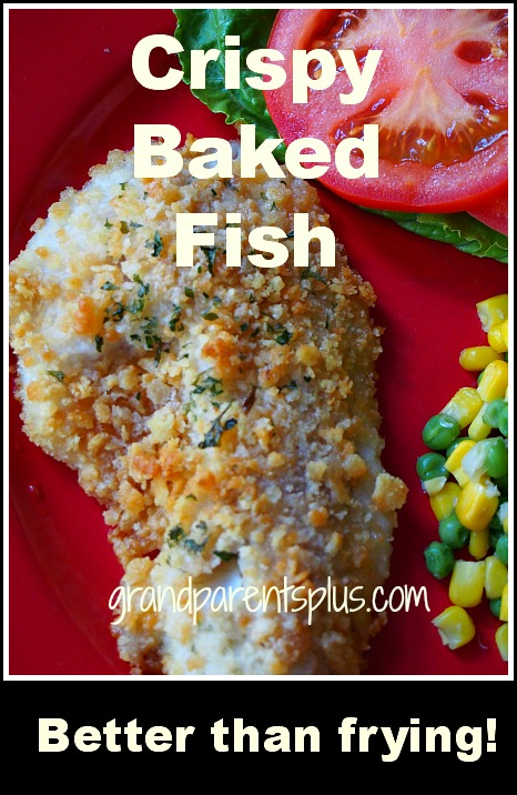 Crispy Baked Fish   grandparentsplus.com