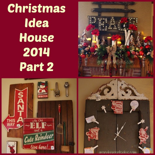 Christmas Idea House Part 2 collage Christmas Idea House 2014 Part 2