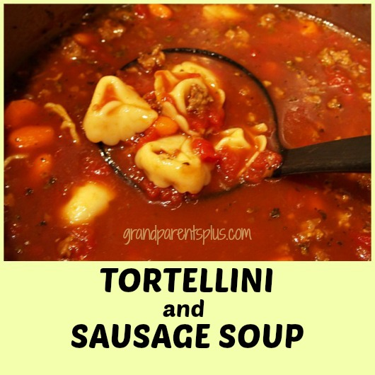 Tortellini and Sausage Soup grandparentsplus.com