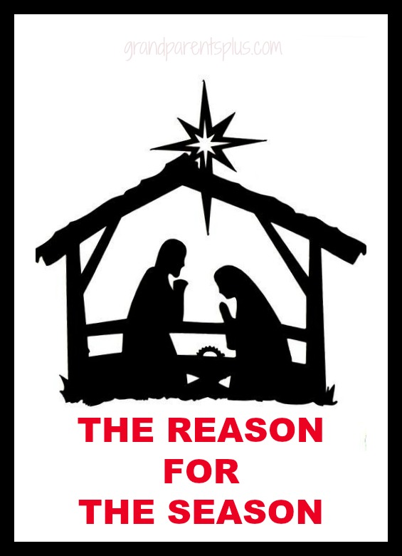 Reason for the Season - Nativity   grandparentsplus.com