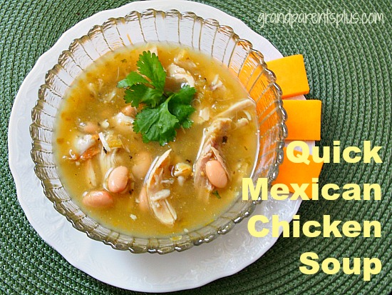 Quick Mexican Chicken Soup  grandparentsplus.com