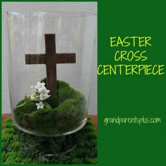 Easter Cross Centerpiece   grandparentsplus.com