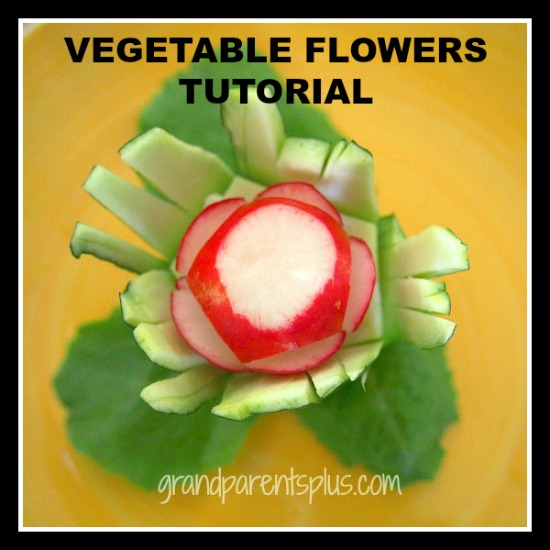 Vegetable Flowers Tutorial  grandparentsplus.com