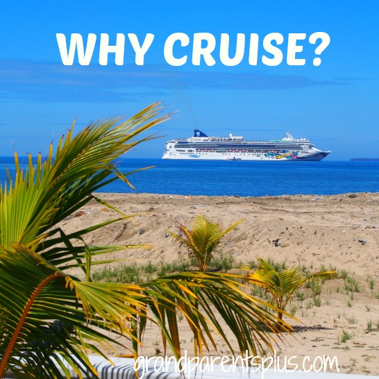 Why Cruise? grandparentsplus.com