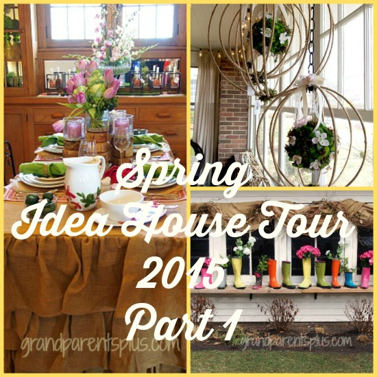 Spring Idea House Tour (Part 1) grandparentsplus.com