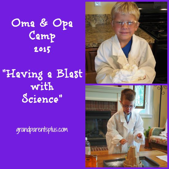 Oma & Opa Camp - Having a Blast with Science grandparentsplus.com