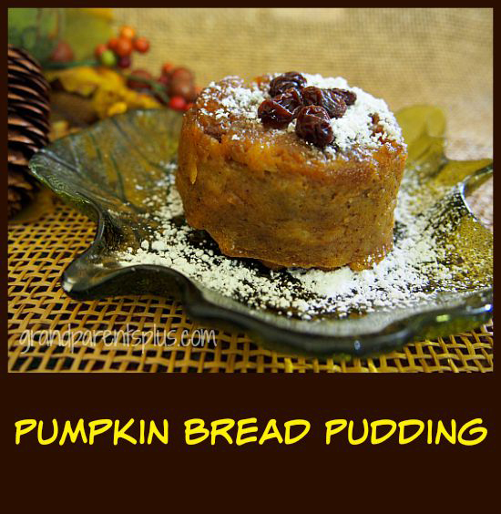Pumpkin Bread Pudding grandparentsplus.com