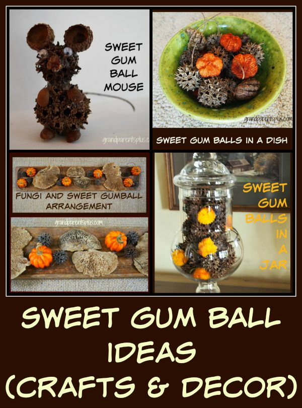 Sweet Gum Ball Ideas grandparenstplus.com