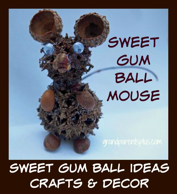 Sweet Gum Ball Ideas grandparentsplus.com