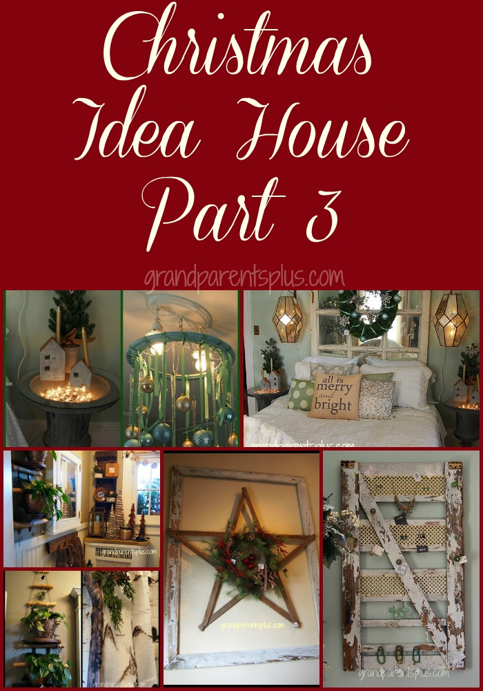 Christmas Idea House Part 3 grandparentsplus.com