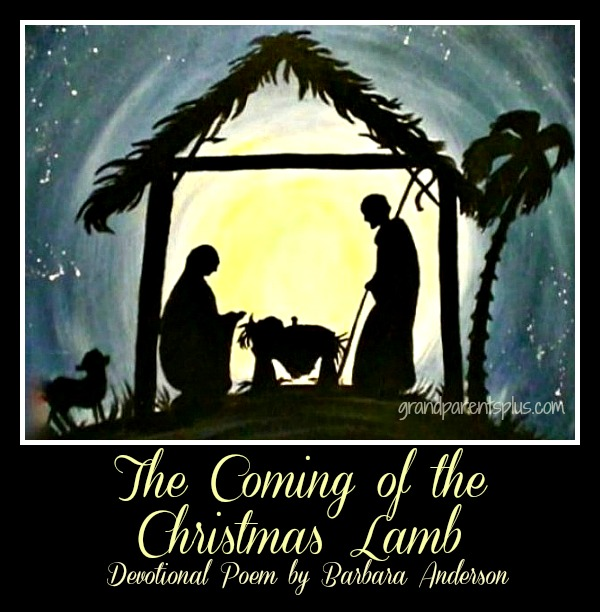 The Coming of the Christmas Lamb grandparentsplus.com