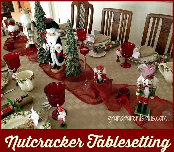 Nutcracker Tablesetting grandparentsplus.com