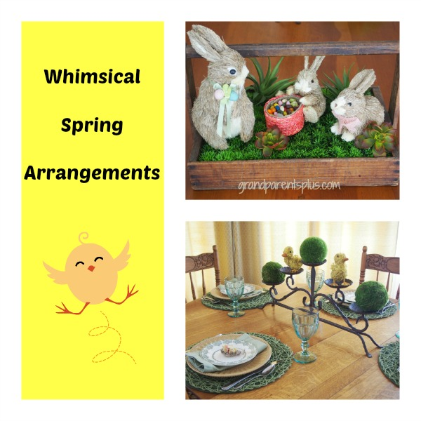 Whimsical Spring Arrangements grandparentsplus.com