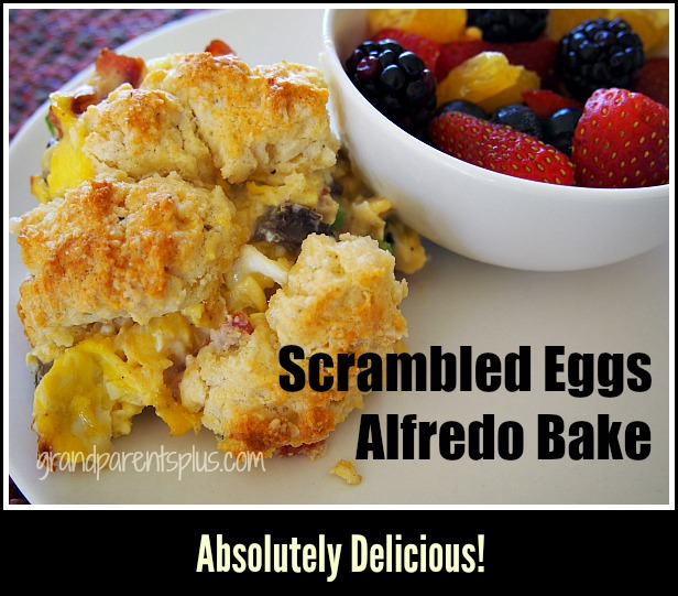 Scrambled Eggs Alfredo Bake grandparentsplus.com
