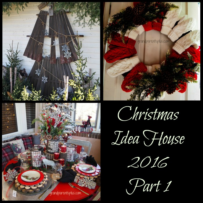 Christmas Idea House 2016 Part 1 grandparentsplus.com