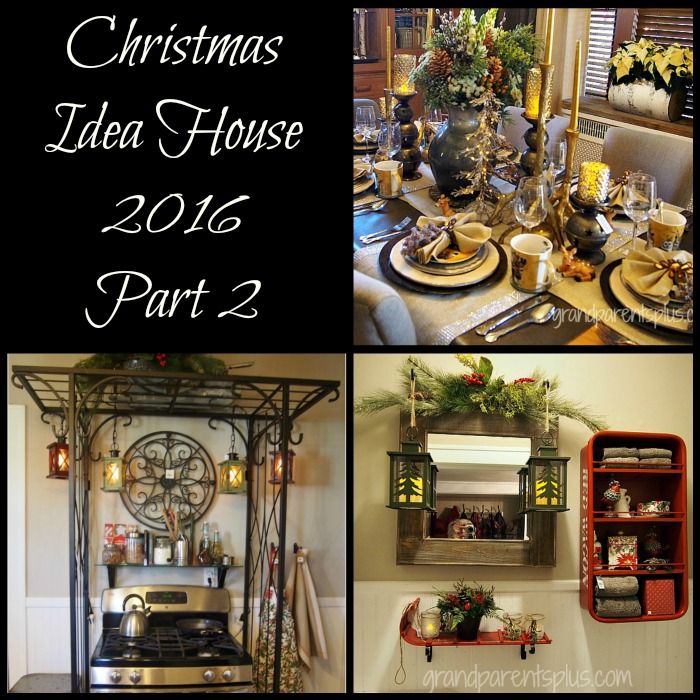 Christmas Idea House 2016 Part 2 www.grandparentsplus.com