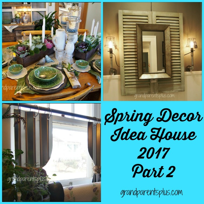Spring Decor Idea House 2017 Part 2 grandparentsplus.com