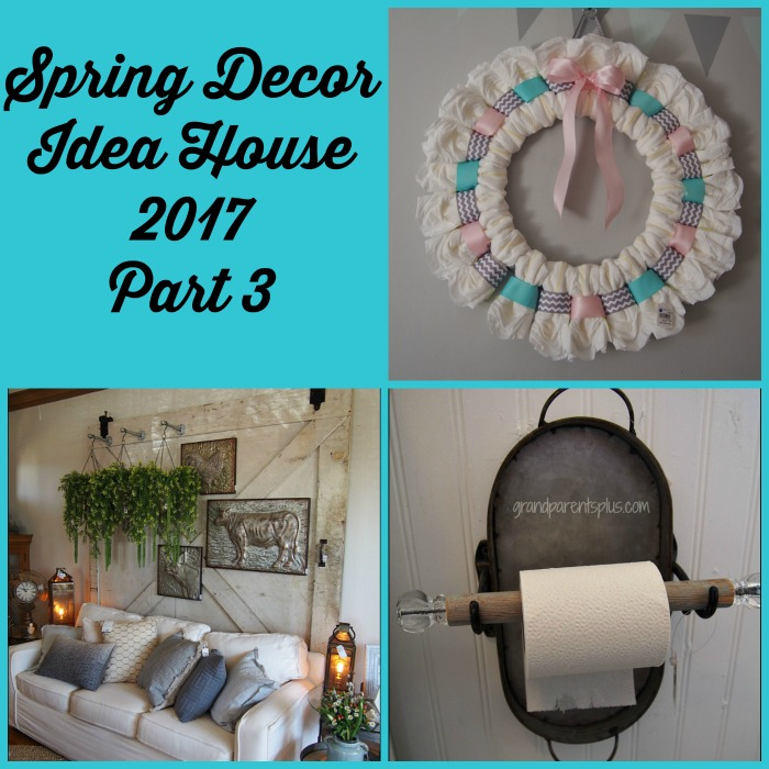 Spring Decor Idea House 2017 Part 3 grandparentsplus.com